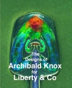 The Designs of Archibald Knox for Liberty & Co. - Tilbrook, Adrian J.