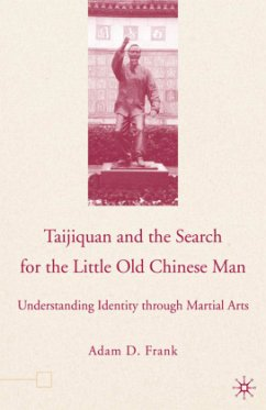 Taijiquan and the Search for the Little Old Chinese Man: Understanding Identity Through Martial Arts - Frank, A.
