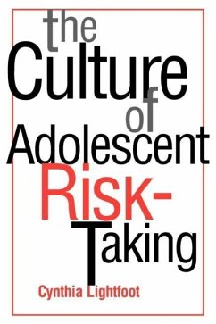 The Culture of Adolescent Risk-Taking - Lightfoot, Cynthia