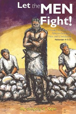 Let the Men Fight!: A Frank Discussion of African-American Men and Christianity