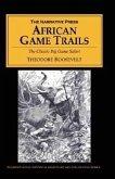 African Game Trails: The Classic Big Game Safari