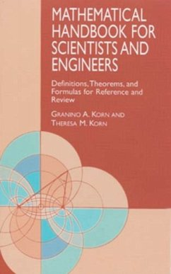 Mathematical Handbook for Scientists and Engineers: Definitions, Theorems, and Formulas for Reference and Review - Korn, Granino A.; Korn, Theresa M.