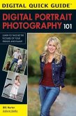 Digital Portrait Photography 101: Learn to Take Better Pictures of Your Friends and Family!