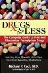 Drugs for Less: The Complete Guide to Free and Discounted Prescription Drugs