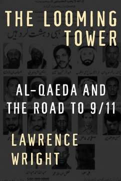 The Looming Tower: Al-Qaeda and the Road to 9/11 - Wright, Lawrence