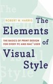 The Elements of Visual Style: The Basics of Print Design for Every PC and Mac User