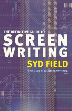 The Definitive Guide To Screenwriting - Field, Syd