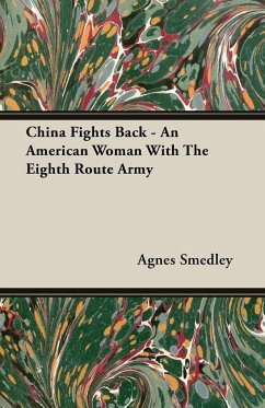 China Fights Back - An American Woman With The Eighth Route Army