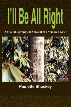 I'll Be All Right: An Autobiographical Account of a Widow's Grief