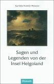 Sagen und Legenden von der Insel Helgoland