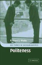 Politeness - Watts, Richard J.