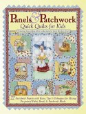 Panels & Patchwork Quick Quilts for Kids: 22 Fast-Finish Projects with Basics, Tips & Techniques for Mixing Pre-Printed Fabric Panels & Patchwork Bloc