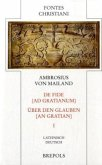 De Fide Ad Gratianum / Über den Glauben an Gratian 1