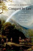 Conquest by Law: How the Discovery of America Dispossessed Indigenous Peoples of Their Lands