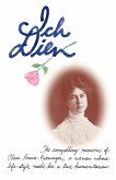 Ich Dien: The Compelling Memoirs of Clara Louise Kieninger, a Woman Whose Life-Style Made Her a True Humanitarian