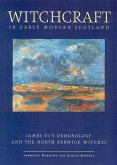 Witchcraft in Early Modern Scotland: James VI's Demonology and the North Berwick Witches