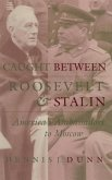 Caught Between Roosevelt & Stalin