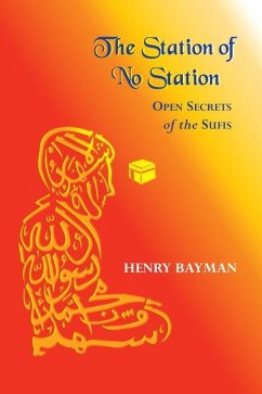 The Station of No Station: Open Secrets of the Sufis - Bayman, Henry