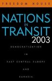 Nations in Transit 2003: Democratization in East Central Europe and Eurasia