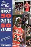 Experts Pick Basketball's Best 50 Players in the Last 50 Years: Updated Through the 1997 Season