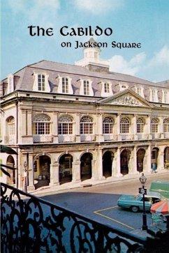 The Cabildo on Jackson Square - Huber, Leonard Wilson, Samuel