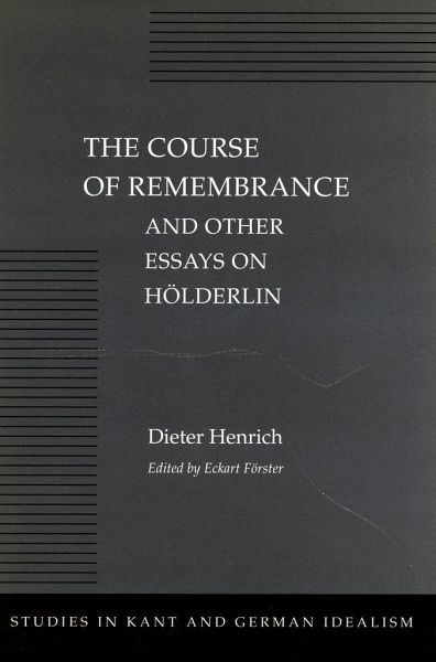 the course of remembrance and other essays on hlderlin