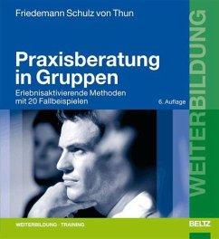 Praxisberatung in Gruppen - Schulz von Thun, Friedemann