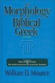 The Morphology of Biblical Greek: A Companion to Basics of Biblical Greek and the Analytical Lexicon to the Greek New Testament