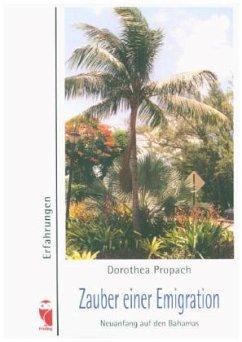 Zauber einer Emigration - Propach, Dorothea