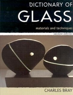 Dictionary of Glass: Materials and Techniques - Bray, Charles