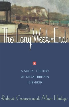 The Long Week End: A Social History of Great Britain, 1918-1939 - Graves, Robert R.; Hodge, Alan