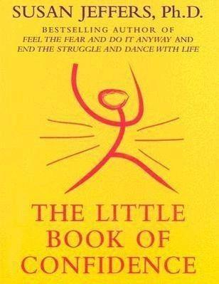 The Little Book of Confidence - Jeffers, Susan