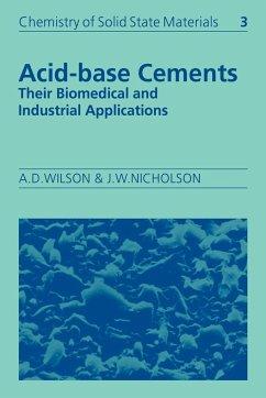 Acid-Base Cements - Wilson, Alan D.; Nicholson, John W.