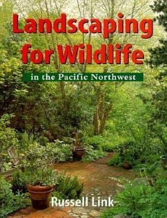 Landscaping for Wildlife in the Pacific Northwest - Link, Russell