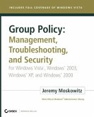 Group Policy: Management, Troubleshooting, and Security: For Windows Vista, Windows 2003, Windows XP, and Windows 2000