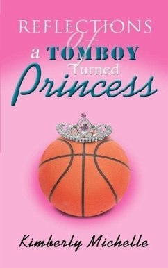 Reflections of a Tomboy Turned Princess