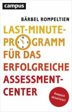 Last Minute Programm für das erfolgreiche Assessment Center - Rompeltien, Bärbel