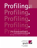 Profiling. Neue Eingliederungsstrategien in der Arbeitsvermittlung