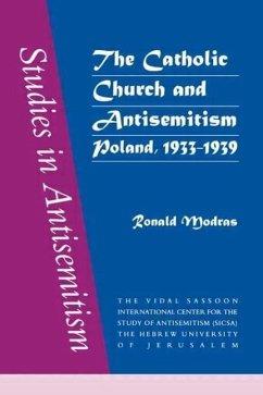 The Catholic Church and Antisemitism - Modras, Ronald E. Mooras