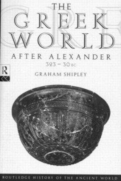 The Greek World After Alexander 323-30 BC - Shipley, Graham