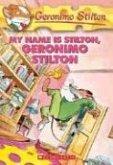 Geronimo Stilton #19: My Name Is Stilton, Geronimo Stilton: My Name Is Stilton, Geronimo Stilton