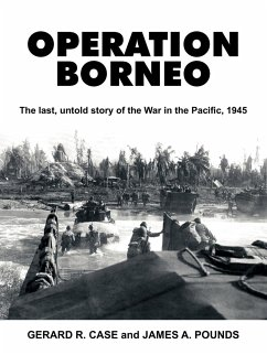 Operation Borneo: The Last, Untold Story of the War in the Pacific, 1945