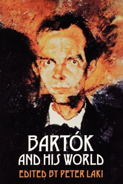 Bartók and His World - Laki, Peter (ed.)