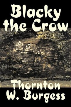 Blacky the Crow by Thornton Burgess, Fiction, Animals, Fantasy & Magic - Burgess, Thornton W.