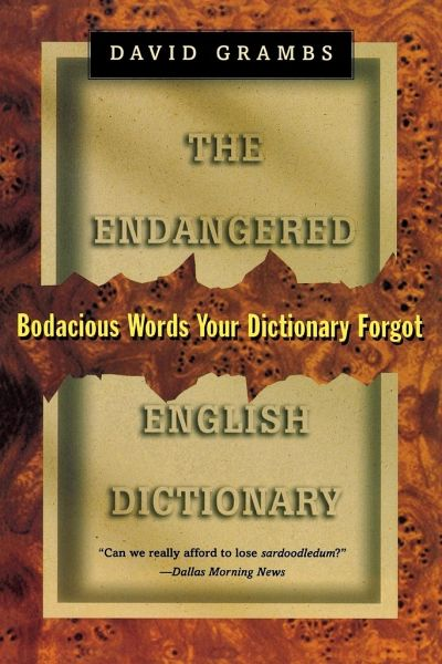 endangered english dictionary bodacious words your dictionary forgot von david grambs. Black Bedroom Furniture Sets. Home Design Ideas