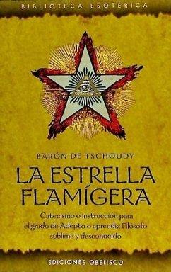 La Estrella Flamigera - De Tschoudy, Baron