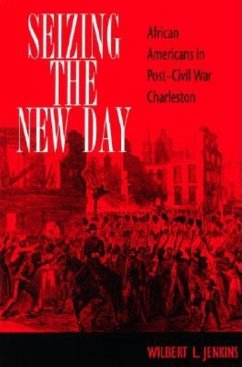 Seizing the New Day - Jenkins, Wilbert L.