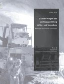 Aktuelle Fragen der Vertragsgestaltung im Tief- und Tunnelbau
