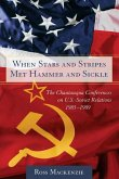 When Stars and Stripes Met Hammer and Sickle: The Chautauqua Conferences on U.S.-Soviet Relations, 1985-1989