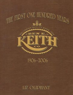 The First One Hundred Years: Ben E. Keith 1906-2006